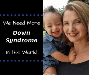 We need More Down Syndrome- CedarsStory
