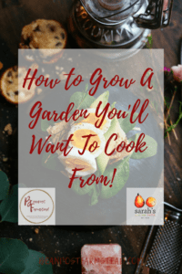 How To Grow A Garden You'll Want To Cook From! Have you ever had a ton of produce with no ideas on what to do with it? Learn how to plan your garden so that you'll want to cook from it!