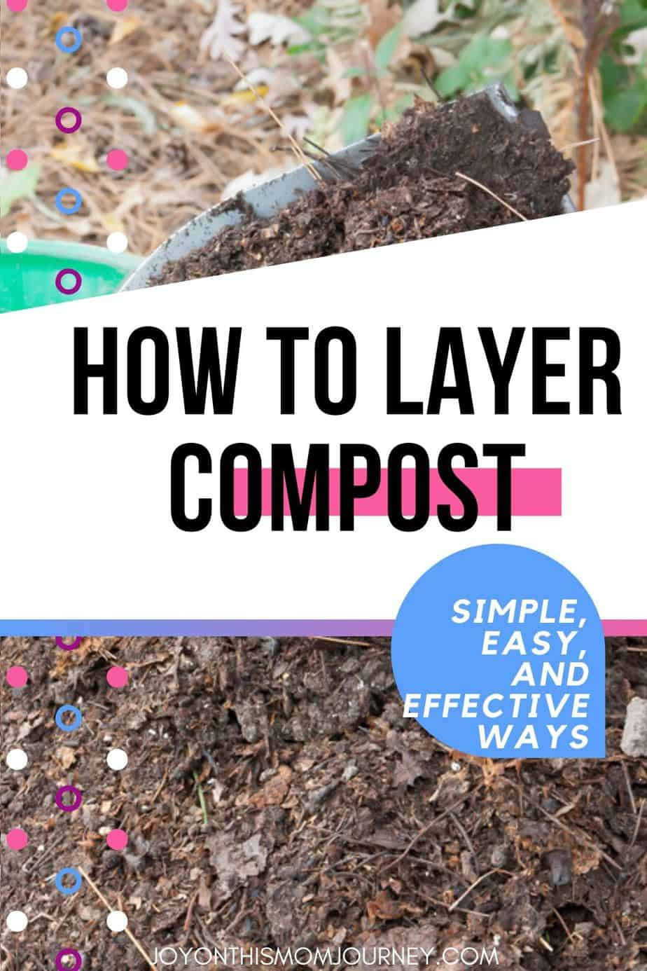 How to layer compost! Simple, easy, and effective ways to compost for the best soil amendment you can get!