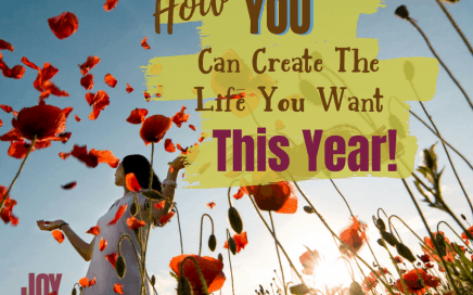 How You can create the life you want this year!