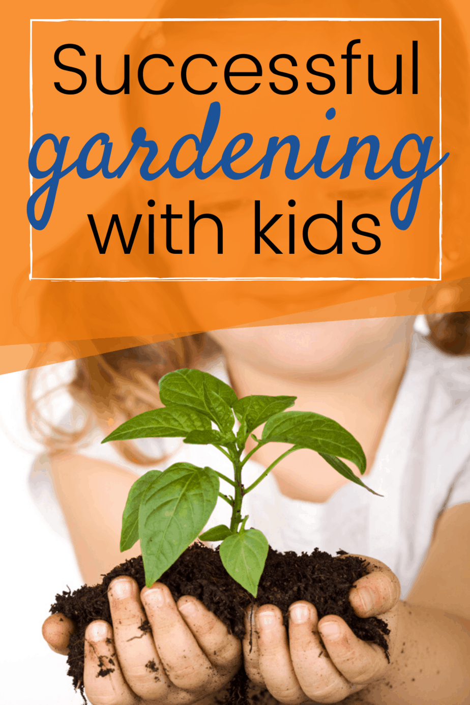 tips for successful gardening with kids. benefits and help